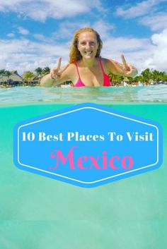 10 Incredible Places To Visit In Mexico - Journalist On The Run