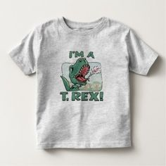 I'm a T. Rex Dinosaur Gift Ideas Toddler T-shirt - tap to personalize and get yours