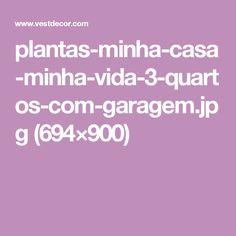 plantas-minha-casa-minha-vida-3-quartos-com-garagem.jpg (694×900)