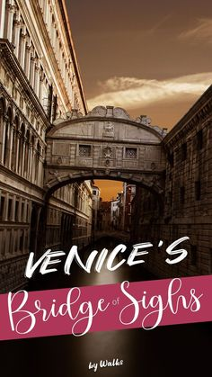 All about the Bridge of Sighs in Venice, Italy. Learn about its history, the legend surrounding the bridge, best time to visit, and more.