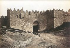 Damascus gate 1857 Jerusalem