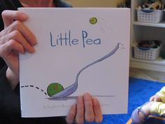 """Little Pea"" and Activities shared by Teach Preschool.  This looks like so much fun to do as a literature unit in the classroom.  There's lot's of great center ideas to go along with the book as well."
