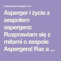 Asperger i życie z zespołem aspergera: Rozprawiam się z mitami o zespole Aspergera! Raz a dobrze! Mental And Emotional Health, Therapy, Speech Language Therapy