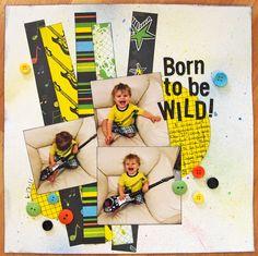 Born to be WILD! - Scrapbook.com