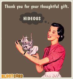 Hideous! bluntcard.com