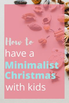 Want to have a minimalist Christmas this year? Find out how to put the emphasis on time not money and you are sure to have a splendid holiday!