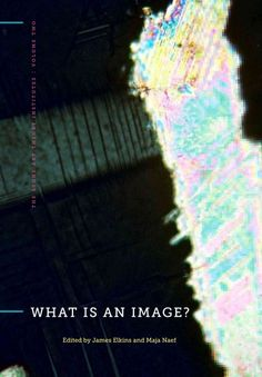 What is an image? / edited by James Elkins and Maja Naef.
