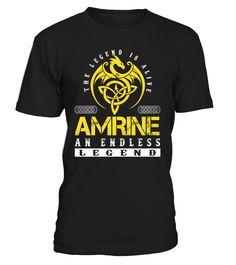 The Legend is Alive AMRINE An Endless Legend Last Name T-Shirt #LegendIsAlive
