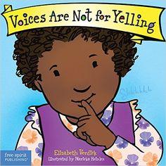 Voices Are Not for Yelling (Best Behavior): Elizabeth Verdick, Marieka