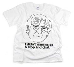 The perfect shirt for anyone who idolizes Larry David.