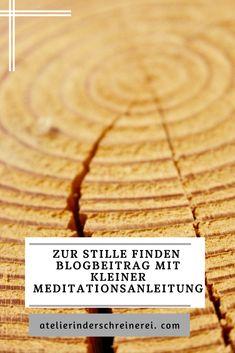 Meditieren - Wie geht das? #Meditaion #Achtsamkeit #Ruhe #Stille #Auszeit #Glück #Lebenskunst #Atelier