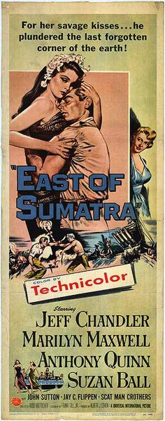 EAST OF SUMATRA - Jeff Chandler - Marilyn Maxwell - Anthony Quinn - Suzan Ball - John Sutton - Jay C. Flippen - Scatman Crothers - Directed by Bud Boetticher - Universal-International Pictures - Insert Movie Poster. Movie Posters For Sale, Cinema Posters, Cinema Cinema, Old Movies, Vintage Movies, Vintage Ads, Race Bannon, Marilyn Maxwell, Scatman Crothers