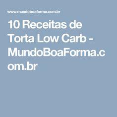 10 Receitas de Torta Low Carb - MundoBoaForma.com.br