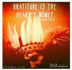 Gratitude is the Heart's Money <3