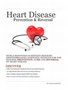 Heart Disease Prevention and Reversal: How To Prevent, Cure and Reverse Heart Disease Naturally For A Healthy Heart by John McArthur, http://www.amazon.com/dp/B007GGYTIK/ref=cm_sw_r_pi_dp_HBHXsb025JMAR