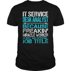 Awesome Tee For It Service Desk Analyst T Shirts, Hoodies. Check Price ==► https://www.sunfrog.com/LifeStyle/Awesome-Tee-For-It-Service-Desk-Analyst-123910905-Black-Guys.html?41382