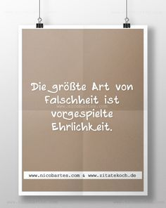 Die größte Art von Falschheit ist vorgespielte Ehrlichkeit. PUNKT. Und Du bist der Meister der Falschheit. Best Quotes, Love Quotes, Inspirational Quotes, Wise Men Say, False Friends, Special Quotes, Word Up, Thoughts And Feelings, More Than Words