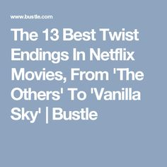 The 13 Best Twist Endings In Netflix Movies, From 'The Others' To 'Vanilla Sky' | Bustle