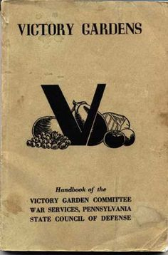 How to Make a Better Victory Garden\