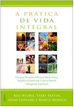 Editora de livros Pensamento Cultrix Autoajuda : PRÁTICA DE VIDA INTEGRAL (A)  http://www.pensamento-cultrix.com.br/praticadevidaintegrala,product,978-85-316-1132-2,6.aspx#