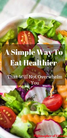 Check Out This Simple Way You Can Start Eating Healthier That Will Not Overwhelm You! #healthyeating #diet
