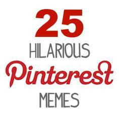 Hilarious Pinterest Memes!