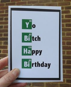 Birthday Quotes Handmade Breaking bad Yo Bitch Happy Birthday card on Etsy 2 00 Breaking Bad Party, Breaking Bad Birthday, Best Birthday Quotes, Birthday Card Sayings, Happy Birthday Wishes, Periodic Table Words, Birthday Party Snacks, Boxing Quotes, Bday Cards
