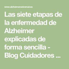 Las siete etapas de la enfermedad de #Alzheimer explicadas de forma sencilla - Blog Cuidadores Alzheimer 2.0