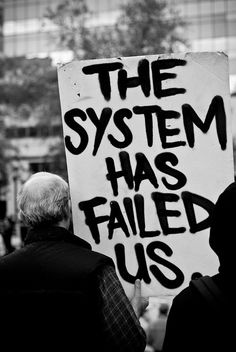 Protest Sign | Political Riot | System Failure | Society | Capitalism | Government | Anarchy