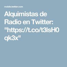 """Alquimistas de Radio en Twitter: """"https://t.co/t3lsH0qk3x"""""""