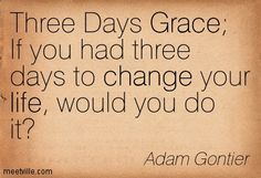 Adam Gontier...This hit me like a 9lbs sledge hammer :(