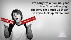 Shane Dawson - Fuck Up (Lyrics) This is my favorite song by him ;)