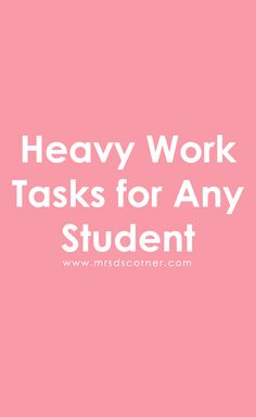 Heavy Work Tasks for Any Student | Proprioceptive Activities for Kids. Heavy work tasks can improve sensory integration, regulate emotions, and help students display appropriate behaviors throughout the school day (or at home). Proprioceptive activities, or heavy work tasks, can be done in a whole group setting or in centers. Here are some heavy work task ideas for school, home and a few for physical exercise.