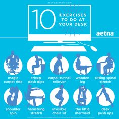 aetna: Next time you're sitting at your desk, stretch it out! Either during your work breaks or simply when you are seated at your desk – it'll help to improve your health.