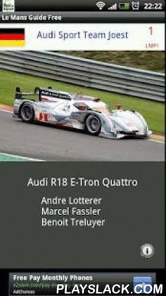 Le Mans Visual Guide  Android App - playslack.com , Following on from our highly regarded Motorsport Calendar series, we have created a visual guide for the Le Mans 24 hours race, updated year on year. Showing all cars in their full glory, together with their category, chassis and engine details. The country in which the team is registered is also displayed, by indicating the national flag of that country. Each entry also shows the drivers of each car (that have been confirmed thus…