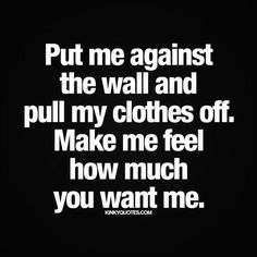 Simple Love Quotes, Sexy Love Quotes, Badass Quotes, Romantic Quotes, Hot Quotes, Kinky Quotes, Wisdom Quotes, Words Quotes, Sayings