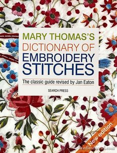 Thomas's Dictionary of Embroidery Stitches – The New Edition! Mary Thomas's Dictionary of Embroidery Stitches – The New Edition! – Mary Thomas's Dictionary of Embroidery Stitches – The New Edition! Embroidery Stitches Tutorial, Learn Embroidery, Silk Ribbon Embroidery, Crewel Embroidery, Hand Embroidery Patterns, Embroidery Techniques, Embroidery Kits, Machine Embroidery Designs, Embroidery Books