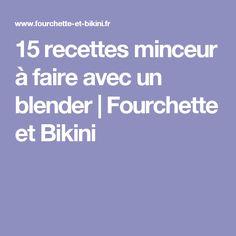 15 recettes minceur à faire avec un blender   Fourchette et Bikini
