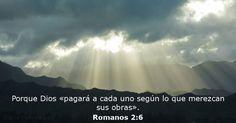 Porque Dios «pagará a cada uno según lo que merezcan sus obras».