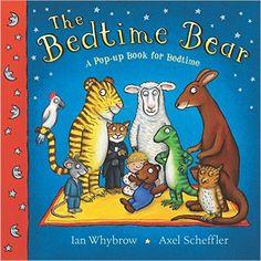 The Bedtime Bear: A Pop-up Book for Bedtime: Amazon.co.uk: Ian Whybrow, Axel Scheffler: 9781405049931: Books