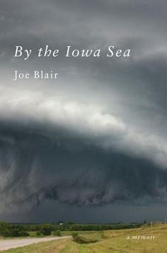 [Book Review] http://www.goodreads.com/crayolakym  By the Iowa Sea: A Memoir of Disaster and Love Hardcover   published by Scribner (2012)  1451636059 • 9781451636055