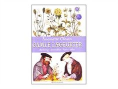 Gamle lægeurter, Anemette Olesen - beautiful looking book