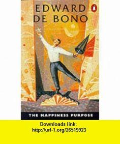 The Happiness Purpose (9780140137866) Edward de Bono , ISBN-10: 0140137866  , ISBN-13: 978-0140137866 ,  , tutorials , pdf , ebook , torrent , downloads , rapidshare , filesonic , hotfile , megaupload , fileserve