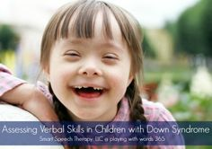 Playing with Words 365: Assessing Language Skills of Verbal Children with Down Syndrome. Pinned by SOS Inc. Resources @SOS Inc. Resources.