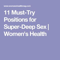 11 Must-Try Positions for Super-Deep Sex | Women's Health