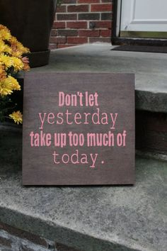 """Square wooden sign with the quote """"Don't let yesterday take up too much of today."""" by NicklebeeDesigns on Etsy"""