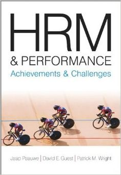HRM and performance: achievements and challenges / Paauwe, Jaap. 2013