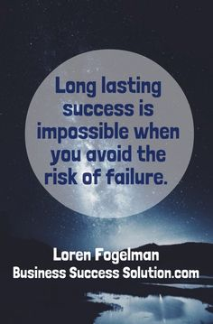 Long lasting ‪#‎success‬ is impossible when you avoid the risk of ‪#‎failure‬.
