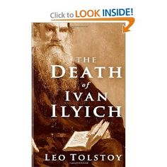 The Death of Ivan Ilyich by Leo Tolstoy.
