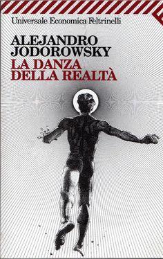 Alejandro Jodorowsky - La danza della realtà